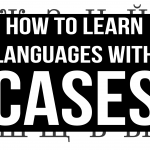 How to Learn Languages with Cases